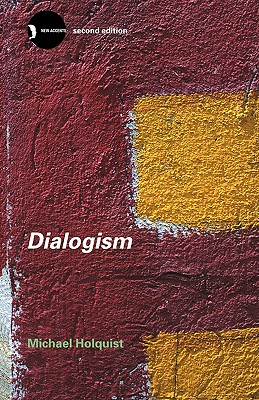 Dialogism By Holquist, Michael