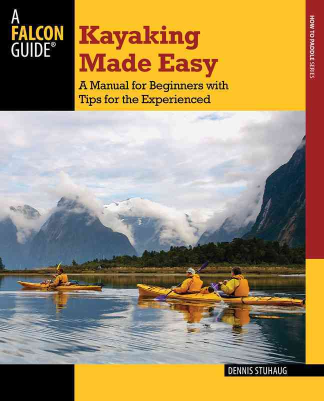 Kayaking Made Easy By Stuhaug, Dennis