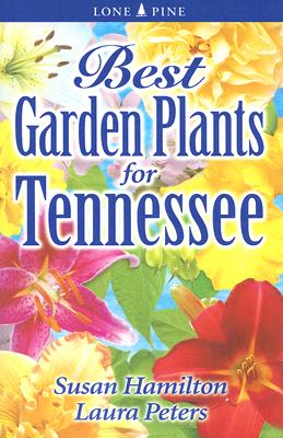 Best Garden Plants for Tennessee By Hamilton, Sue/ Peters, Laura